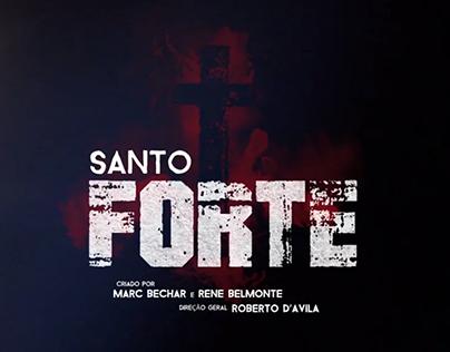SANTO FORTE - Série AXN