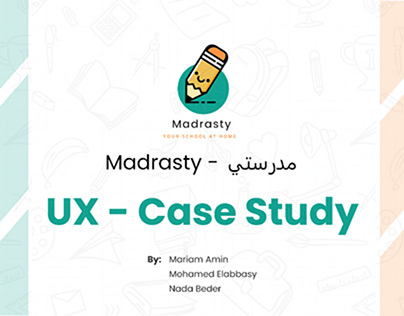 UX Case Study - Madrasty elearning application