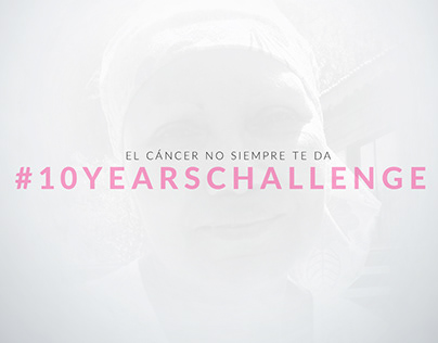 El cáncer no siempre te da #10YearsChallenge