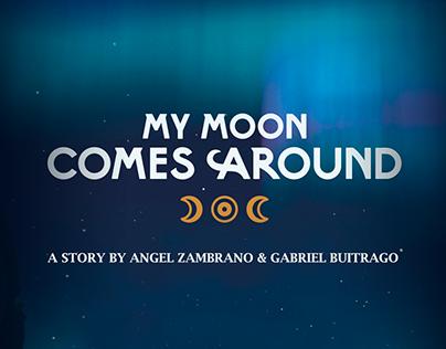 My Moon Comes Around