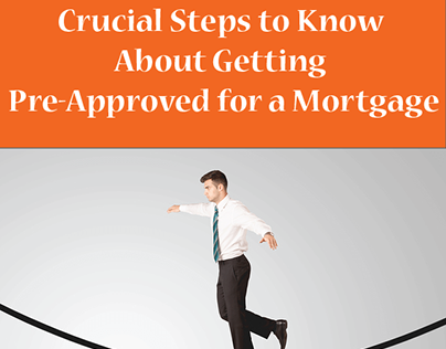 Crucial Tips About Getting Pre-Approved for a Mortgage