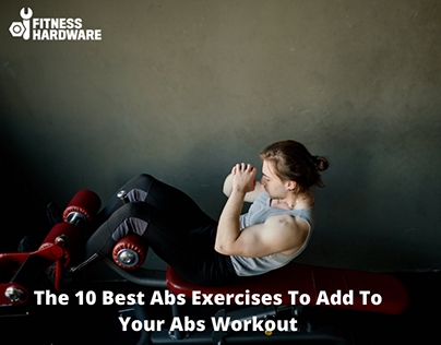 The 10 Best Abs Exercises To Add To Your Abs Workout