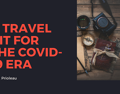 A Travel Kit For The COVID-19 Era