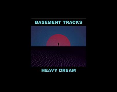 Basement Tracks' Heavy Dream
