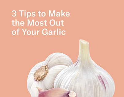 Make the most out of your garlic - Infographic - 2019