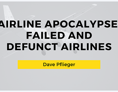 Dave Pflieger | Failed and Defunct Airlines