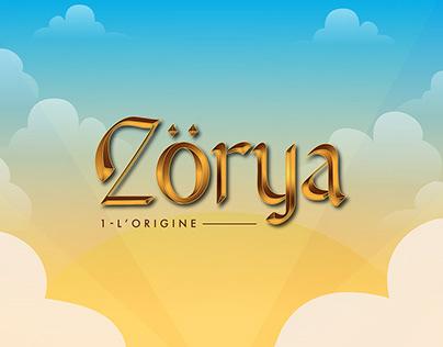 ZÖRYA - L'ORIGINE