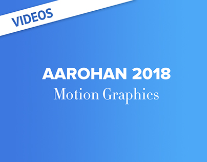 Aarohan 2018 | Motion Graphics