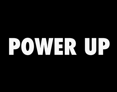 Power Up - Typography Hype Film