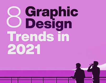 8 Graphic Design Trends in 2021