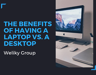 The Benefits Of A Laptop Vs. A Desktop