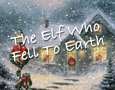 The Elf Who Fell To Earth