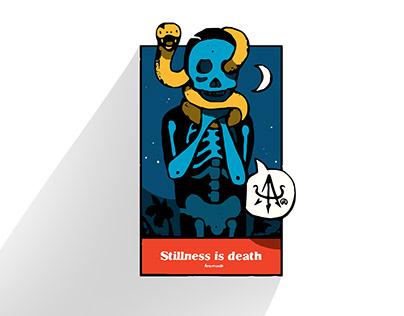 Stillness is Death