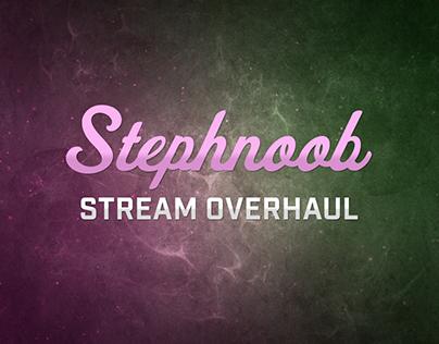 Stephnoob's Stream Overhaul