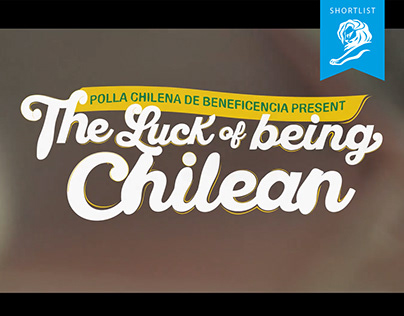 "POLLA CHILENA ""THE LUCK OF BEING CHILEAN"""