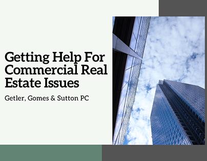 Getting Help For Commercial Real Estate Issues