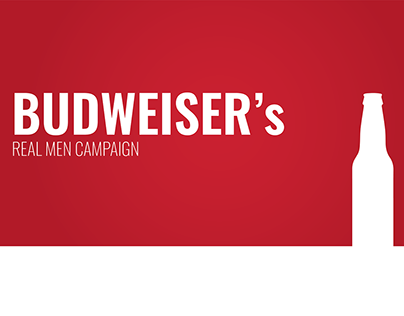 Budweiser's Real Men Campaign
