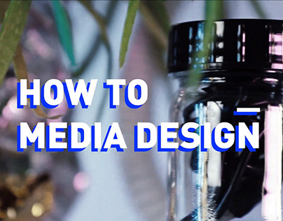 HOW TO MEDIA DESIGN