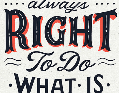 LETTERING / The Time is Always Right to do...