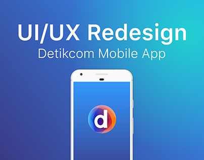 Detik.com Mobile App | UI/UX Redesign