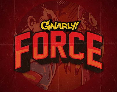 Gnarly! Force