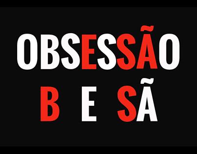 """Obsessão"""