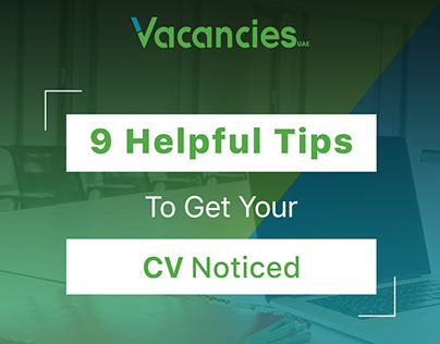 9 Helpful Tips to get your CV noticed