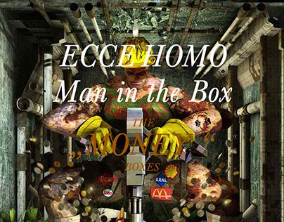 "Ecce Homo - Man in the Box - ""THE MONEY BOXES"""