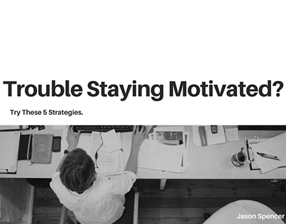 Trouble Staying Motivated? Try These 5 Strategies.