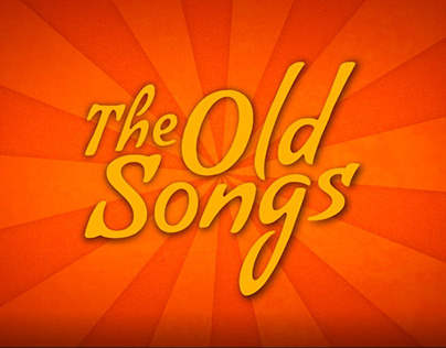 """The Old Songs"""