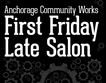 Anchorage Community Works First Friday Poster Series