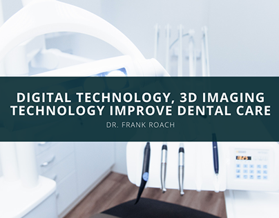 Digital Technology,3D Imaging Technology Improve Dental