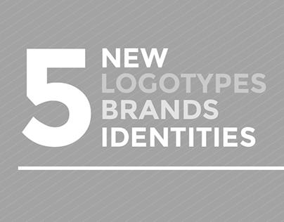 5 NEW LOGOTYPES / BRANDS / IDENTITIES