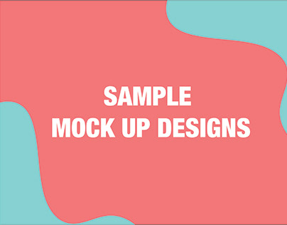 SAMPLE MOCK UP DESIGNS