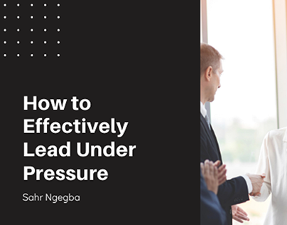 How to Effectively Lead Under Pressure - Blog Header