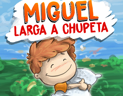 Children Book: Miguel larga a chupeta