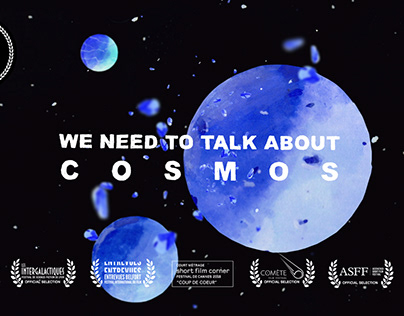 WE NEED TO TALK ABOUT COSMOS