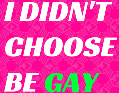 I didn't choose to be gay
