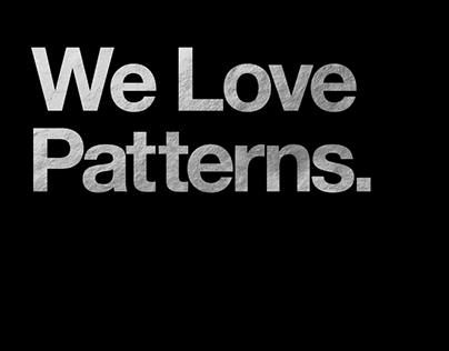 We Love Patterns.