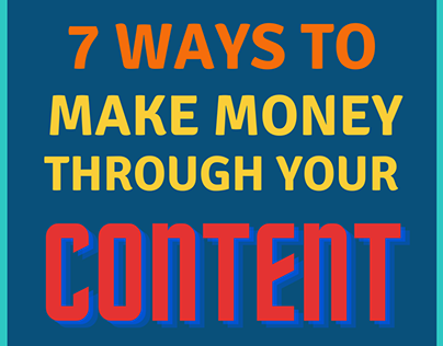 7 ways to make money through your CONTENT