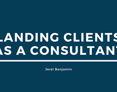 Landing Clients As A Consultant