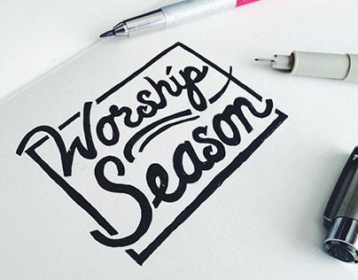 Worship Season/ Hand Drawn Type