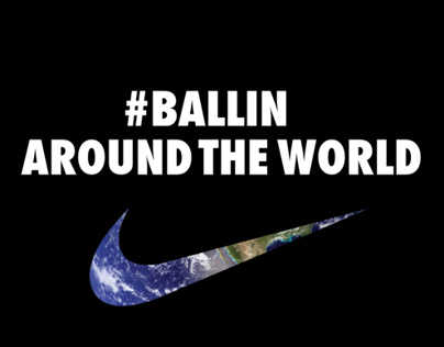 Nike Ballin Around The World Campaign