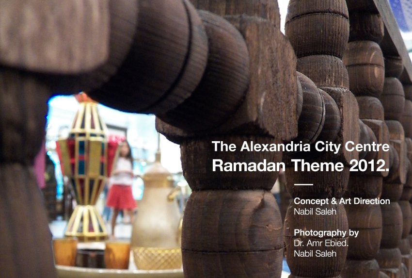 Alexandria City Centre, 2012 Ramadan Theme.