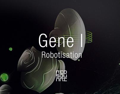 GENE I : Robotisation