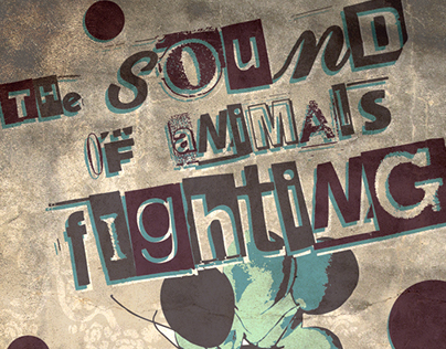 The Sound of Animals Fighting – Promotional Poster