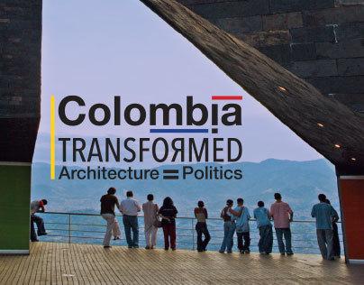 Exhibition Colombia Transformed, Architecture=Politics
