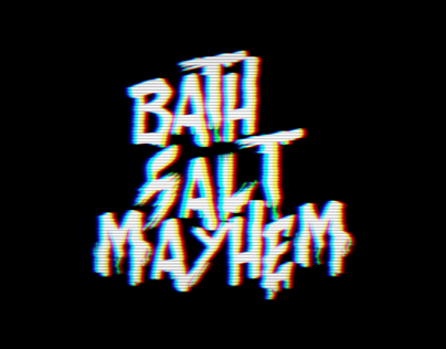Bath Salt Mayhem