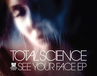 Shogun Audio - Total Science - See Your Face EP