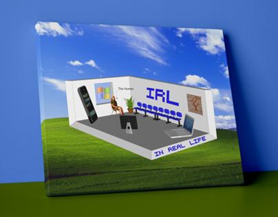 IRL - In Real Life - Digital Art